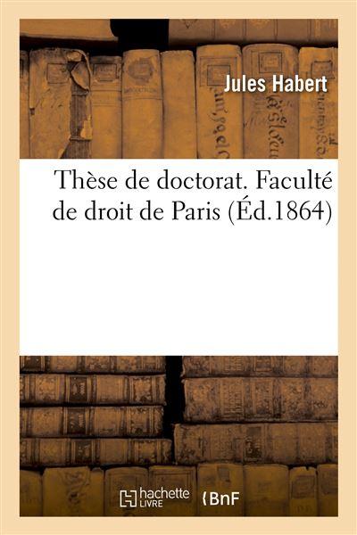Thèse de doctorat. Faculté de droit de Paris