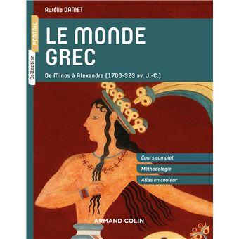 Le Monde Grec De Minos A Alexandre 1700 323 Av J C Broche Aurelie Damet Achat Livre Fnac