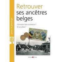 Retrouver ses ancêtres belges - Christophe Drugy