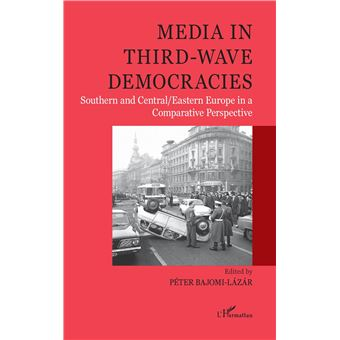 MEDIA IN THIRD WAVE DEMOCRATIES SOUTHERN AND CENTRAL-EASTERN