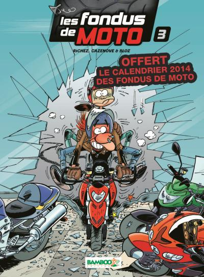 Les fondus de moto - Avec un calendrier 2014 Tome 3 : Les fondus de moto t3 pack calendrier 2014