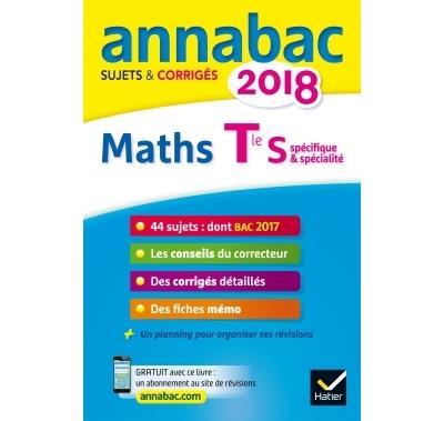 Annales Annabac 2018 Maths Tle S spécifique & spécialité