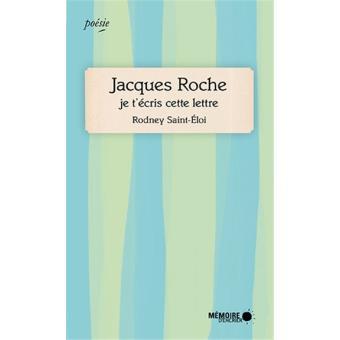 Jacques Roche, je t'écris cette lettre