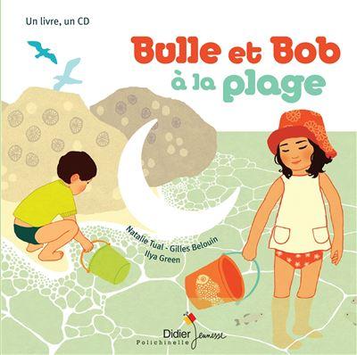 Bulle et Bob - Livre avec un CD audio : Bulle et Bob à la plage
