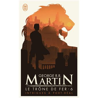 Game Of Thrones Le Trone De Fer Tome 6 Intrigues A Port Real
