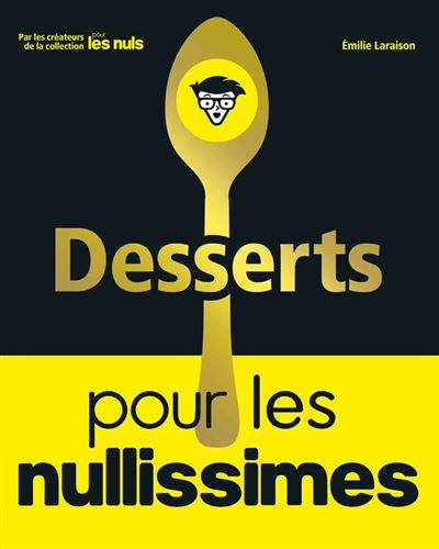 Desserts pour les Nullissimes - 9782412042205 - 12,99 €