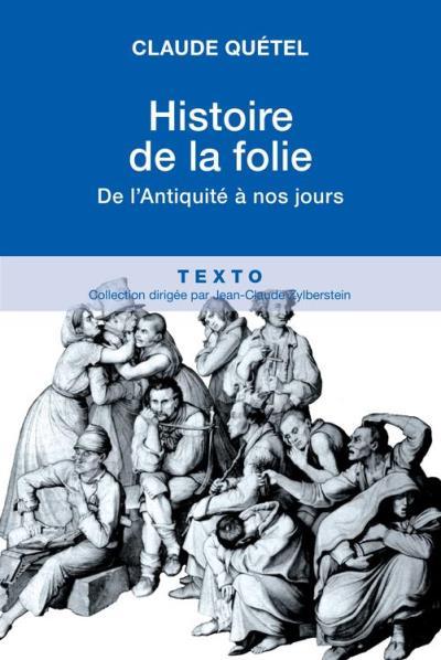 Histoire de la folie, de l'antiquité à nos jours - 9791021002265 - 9,99 €