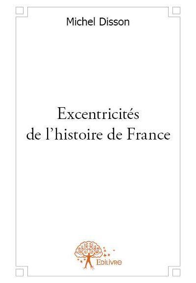 Excentricités de l'histoire de France