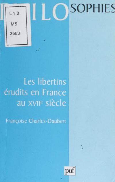Les Libertins érudits en France au XVIIe siècle - 9782130682516 - 8,99 €