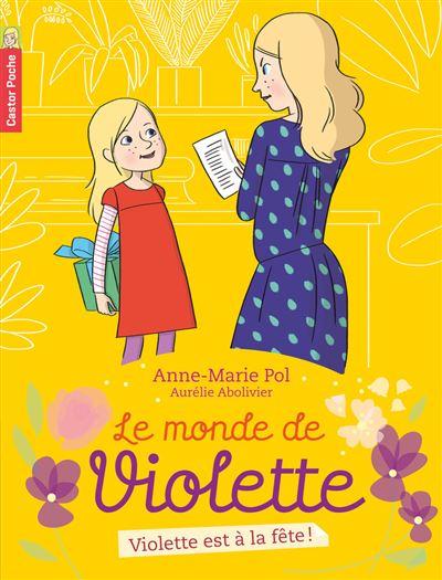 Le monde de Violette - Tome 6 : Violette est à la fête