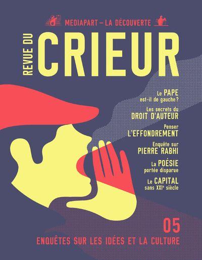 La Revue Du Crieur : Enquêtes sur les idées et la culture
