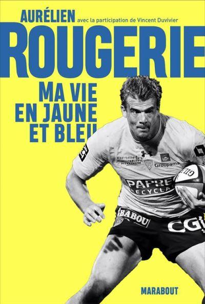 Aurélien Rougerie - Ma vie en jaune et bleu - 9782501134644 - 13,99 €