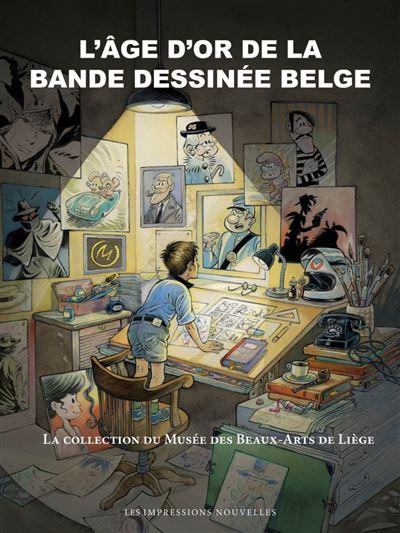 L'age d'or de la bande dessinee belge