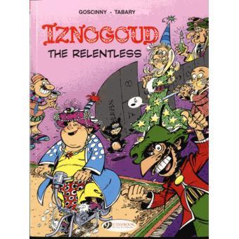 Les aventures du grand vizir IznogoudIznogoud - tome 10 Iznogoud the relentless
