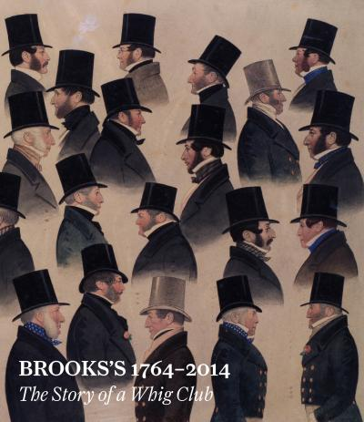 Brook's 1764-2014 the story of a whig club