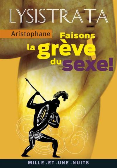 Lysistrata, faisons la grève du sexe - (La grève du sexe) - 9782755503104 - 2,99 €
