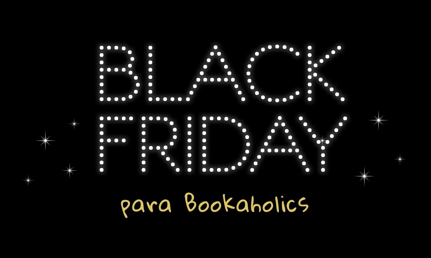 Bookaholics: chegou a vossa Black Friday!