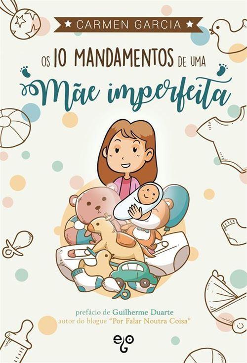 10 mandamentos de uma mãe imperfeita