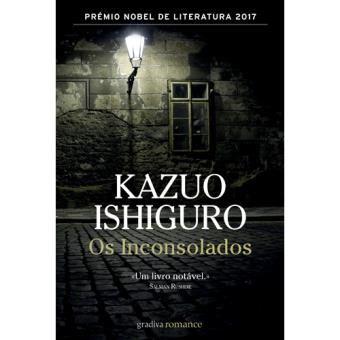os-inconsolados-kazuo-ishiguro-nobel-estante