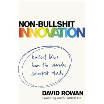 non-bullshit-innovation-david-rowan