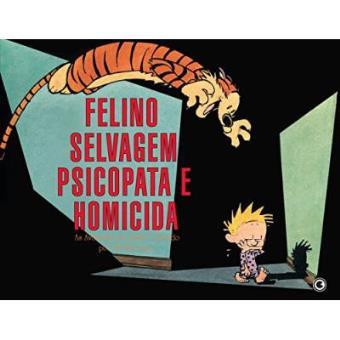 Felino Selvagem Psicopata E Homicida. Calvin E Haroldo 10