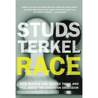 Race - How Blacks and Whites Think and Feel About the American Obsession - Paperback - 2012
