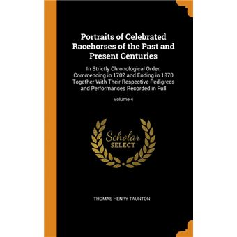 portraits Of Celebrated Racehorses Of The Past And Present Centuries Hardcover