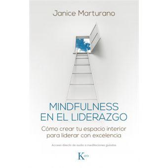 Mindfulness en el liderazgo cÓmo crear tu espacio interior para lidera