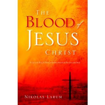 The Blood of Jesus Christ - Paperback / softback - 2005