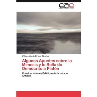 Algunos Apuntes Sobre La Mimesis y Lo Bello de Democrito a Platon - Paperback / softback - 2012