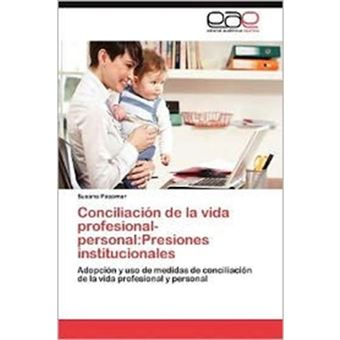 Conciliacion de La Vida Profesional-Personal - Presiones Institucionales - Paperback / softback - 2012