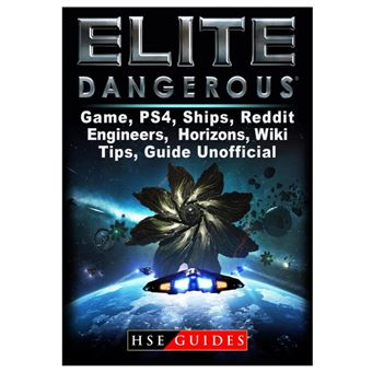 Elite Dangerous Game, Ps4, Ships, Reddit, Engineers, Horizons, Wiki, Tips,  Guide Unofficial