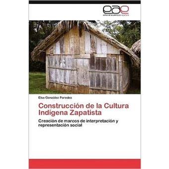 Construccion de La Cultura Indigena Zapatista - Paperback / softback - 2012