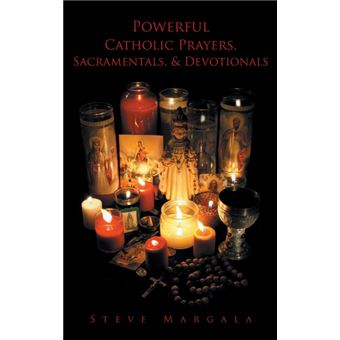 powerful Catholic Prayers, Sacramentals, And Devotionals Hardcover