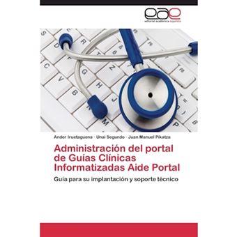 Administracion del Portal de Guias Clinicas Informatizadas Aide Portal - Paperback / softback - 2013