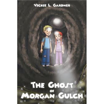 the Ghost Of Morgan Gulch Paperback -