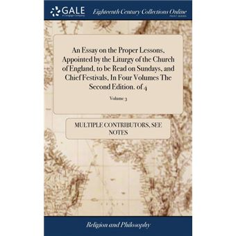 an Essay On The Proper Lessons, Appointed By The Liturgy Of The Church Of England, To Be Read On Sundays, And Chief Festivals, In Four Volumes The Second EditionOf , Volume Hardcover
