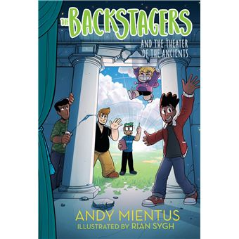 The Backstagers And The Theater Of The Ancients (Backstagers 2)