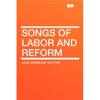 Songs Of Labor And Reform