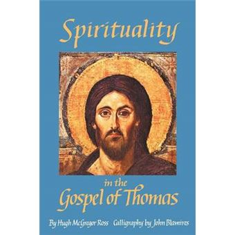 Spirituality In The Gospel Of Thomas