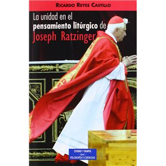 La unidad en el pensamiento litúrgico de Joseph Ratzinger