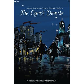 arthur Butterworth Presents Gertrude Hieffler In The Ogres Demise Paperback -