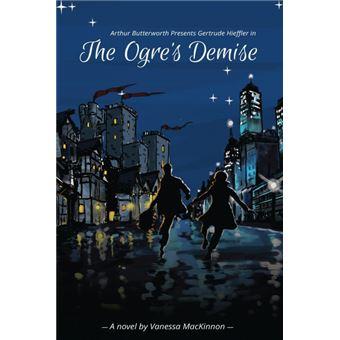 arthur Butterworth Presents Gertrude Hieffler In The Ogres Demise Paperback -