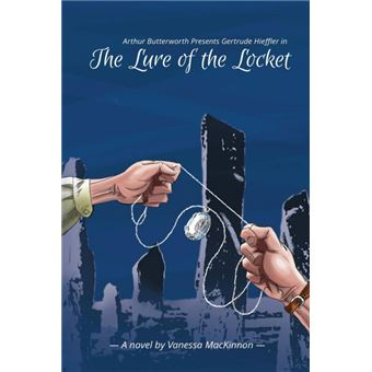arthur Butterworth Presents Gertrude Hieffler In The Lure Of The Locket Paperback -