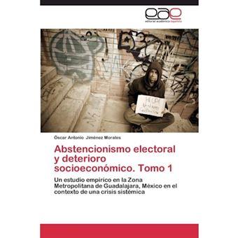 Abstencionismo Electoral y Deterioro Socioeconomico. Tomo 1 - Paperback / softback - 2013