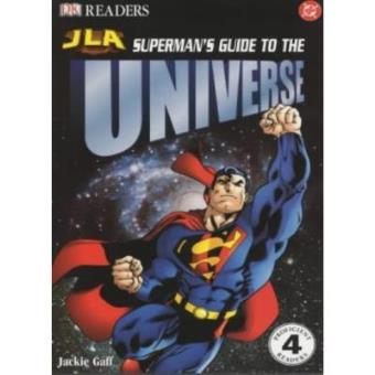 Superman's Guide to the Universe: Reader Level 4 (Justice League of America Reader)