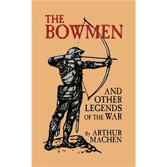 the Bowmen And Other Legends Of The War the Angels Of Mons Paperback -