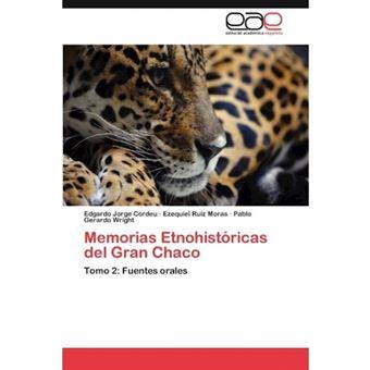Memorias Etnohistoricas del Gran Chaco - Paperback / softback - 2012