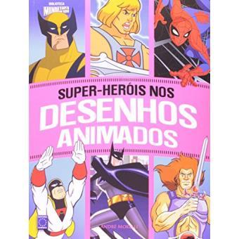 super herois nos desenhos animados andré morelli compra livros