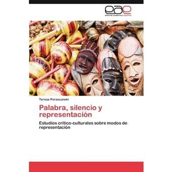 Palabra, Silencio y Representacion - Paperback / softback - 2011